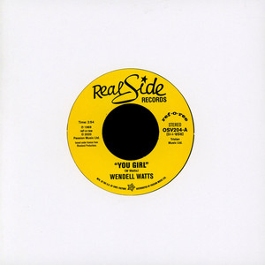 WENDELL WATTS - You Girl / Kiss A Good Thing Goodbye - 45T x 1