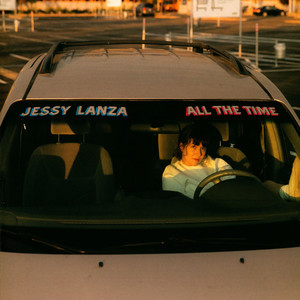 JESSY LANZA - All The Time Randomly Colored Vinyl Edition - 33T