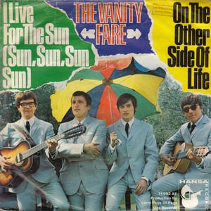 VANITY FARE - I Live For The Sun (Sun, Sun, Sun, Sun) / On The Other Side Of Life - 7inch x 1