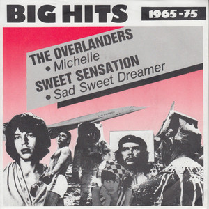 THE OVERLANDERS / SWEET SENSATION - Michelle / Sad Sweet Dreamer - 7inch x 1