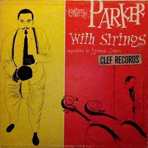 CHARLIE PARKER WITH STRINGS - Charlie Parker With Strings - 33T