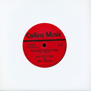 UNITY STARS / SIR COLLINS & BIG DREAD - Blood And Fire / Mistitled - I Got To Go Girl - 45T x 1
