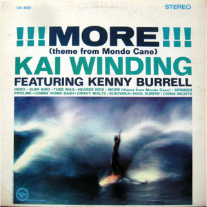 KAI WINDING FEATURING KENNY BURRELL - !!! More !!! (Theme From Mondo Cane) - LP