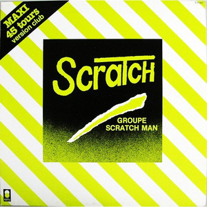 GROUPE SCRATCH MAN - Je Scratch (Version Club) - Maxi x 1