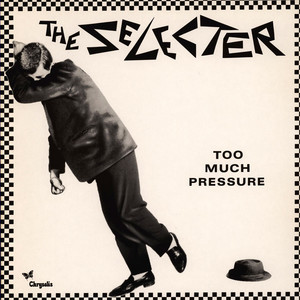 THE SELECTER - Too Much Pressure - 33T