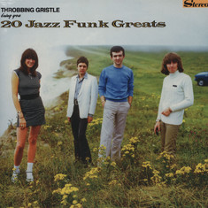 Throbbing Gristle - Bring You... 20 Jazz Funk Greats