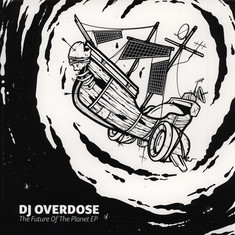 DJ Overdose - The Future Of The Planet EP