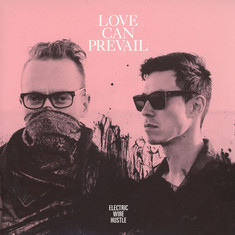 Electric Wire Hustle - Love Can Prevail