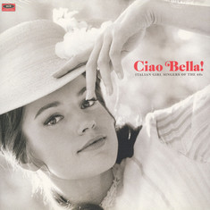 V.A. - Ciao Bella! Italian Girl Singers Of The 60s