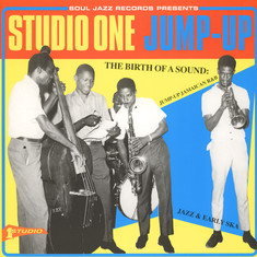 V.A. - Soul Jazz Records presents Studio One Jump-Up - Jump-Up Jamaican R&B, Jazz & Early Ska