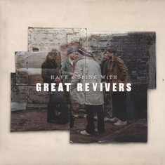 Great Revivers, The - Have A Drink With Great Revivers