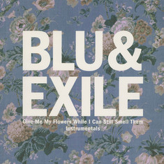 Blu & Exile - Give Me My Flowers Instrumentals