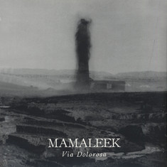 Mamaleek - Via Dolorosa