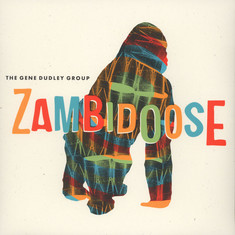 Gene Dudley Group, The - Zambidoose