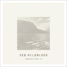 Seb Wildblood - Foreign Parts