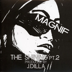 Magnif & J Dilla - The Shining Part 2 / The Last