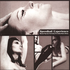 V.A. - Speedball Experience: Obscure Pop Jazz From Early 70's Italian Music Library
