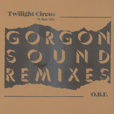 Twilight Circus / O.B.F. - Gorgon Sound Remixes Limited Edition