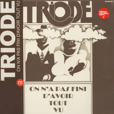 Triode - On N'A Pas Fini D'Avoir Tout Vu Colored Vinyl Edition