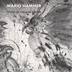 Mario Hammer And The Lonely Robot - L'Esprit De L'Escalier Remixes