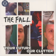 Fall, The - Your Future Our Clutter