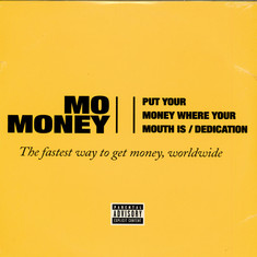 Mo' Money - Put Your Money Where Your Mouth Is