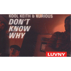 Kool Keith & Kurious - Don't Know Why