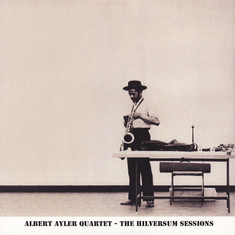 Albert Ayler Quartet - The Hilversum Session