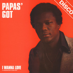Papas' Got - I Wanna Love At Kent Edit