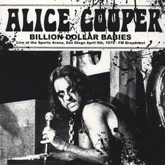 Alice Cooper - Billion Dollar Babies: Live At The Sports Arena. San Diego. April 9th. 1979