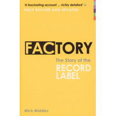 Mick Middles - Factory: The Story Of The Record Label