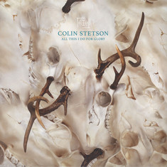 Colin Stetson - All This I Do For Glory Special Edition