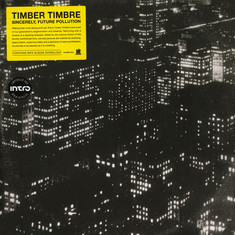 Timber Timbre - Sincerely, Future Pollution Black Vinyl Edition