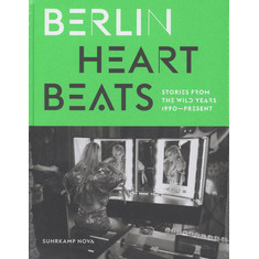 Anke Fesel, Chris Keller (Hrsg.) - Berlin Heartbeats - Stories From The Wild Years, 1990 - Present